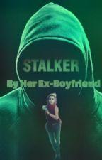 Stalked By Her Ex-Boyfriend by SupernaturalGirl3191