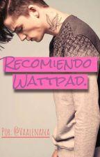 Recomiendo Wattpad by girlreaderv