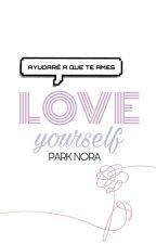 Lᴏᴠᴇ ʏᴏᴜʀꜱᴇʟғ (BTS﹠Tᴜ́) by ParkNora