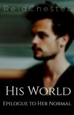 His World - Sequel to Her Normal by BurntBiographies