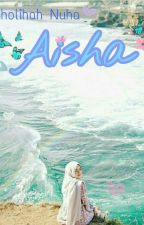 Aisha  by sholihahnuha