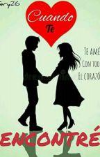 Cuando te encontré ❤ by fery26