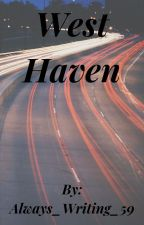 West Haven  by Always_Writing_59