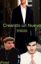 Creando Un Nuevo Inicio - Novela Homosexual  by LouiFlores4