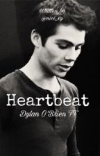 Heartbeat (Dylan O'Brien FF) by nici_xy
