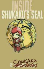 Inside Shukaku's Seal by strawhat_pirate