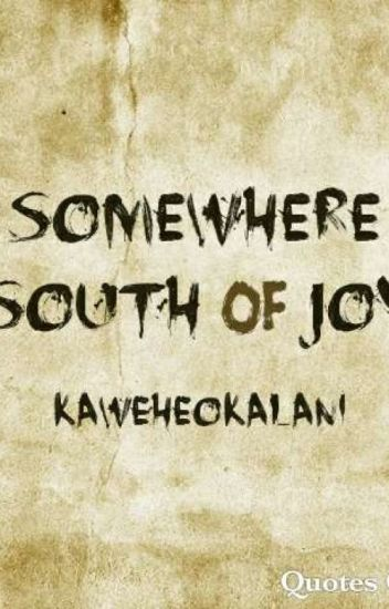 Somewhere South of Joy | On-going #Wattys2019