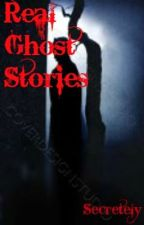 Real Ghost Stories by We-need-you