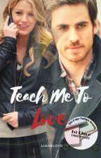Teach Me To Love Part 1 by LlamaLoyd
