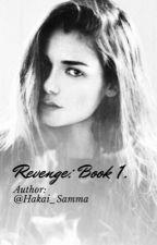Revenge: Book 1. (Ashe X Fem) by Hakai_Samma