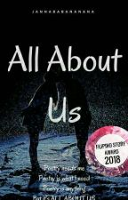 All About Us by Jannababananana