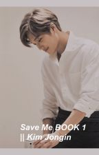 Save Me BOOK 1 ↠  Kim Jongin  by atomicperson