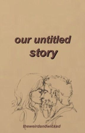 our untitled story by theweirdandwicked