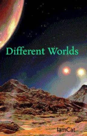 Different Worlds by IamCat
