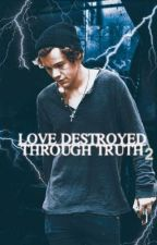 love destroyed through truth 2   [H.S.] by sabilovesniall
