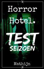 Horror Hotel | TESTSEIZOEN by Mathijn