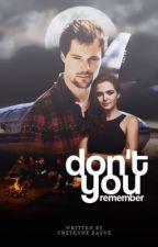 Don't You Remember (PUBLISHED) by CheyenneBarnett