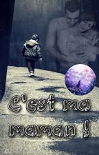C'est ma maman ! by kliksini