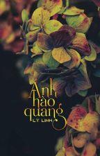 ÁNH HÀO QUANG by Sherlockian0610