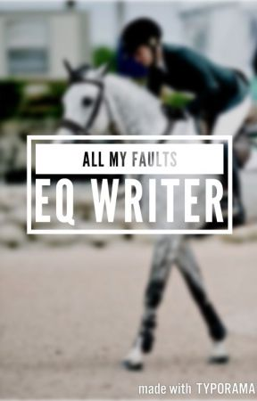 All my faults (Working Title) by EQWriter
