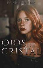 Ojos de Cristal by FoxBlanc1412