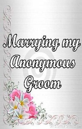 Marrying My Anonymous Groom [ Book 1 ] by giezel08