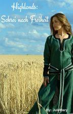 Highlands: Schrei nach Freiheit by JuleMary