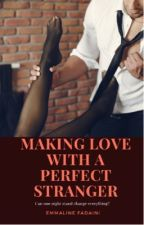 Making love with a perfect stranger by EmmalineHarrison1