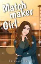 MGS [3] Matchmaker Girl by thiaranyputri