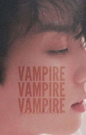 Vampire | Jeon Jungkook (on hold) by sataellite