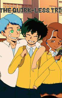 The quirk-less trio(boku no hero academia