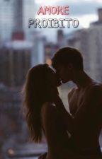 Amore proibito by Ildiariodirebecca