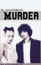 Murder • Fillie  by luciiaubsz__