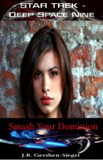 Smash Your Dominion  {Star Trek Mirror Universe (MU) Fan Fiction}