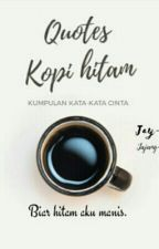 Quotes Kopi hitam by JajangSupratna