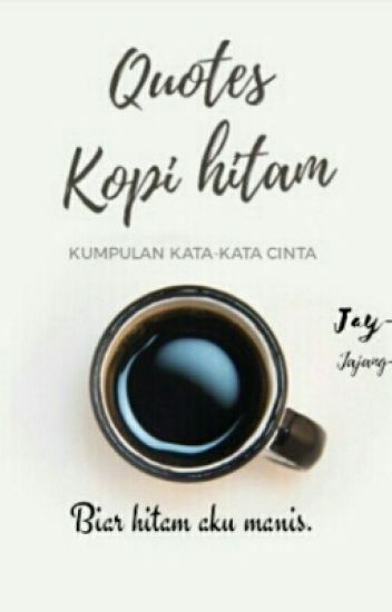 Quotes Kopi Hitam Jay Zain Wattpad