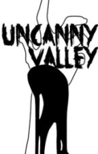 Uncanny Valley by Writt3rrr
