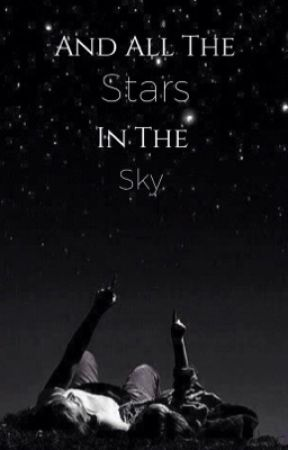 And All The Stars In The Sky...;/The Sequel\;{Completed} by _ImNotObsessed_