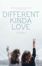 Different Kinda Love by Silenthal0