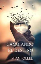 CAMBIANDO EL DESTINO by Mian-Jollel