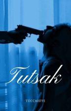 TUTSAK (+18) by tuccahiye