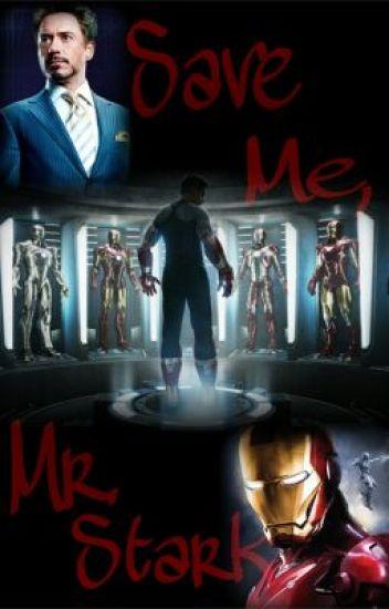 Save Me, Mr. Stark! [Iron Man FF]