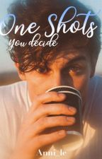 One Shots - you decide by Anni_le