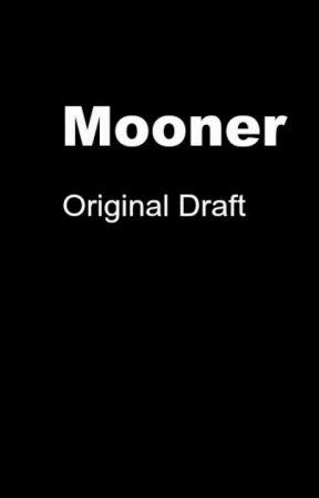 Mooner (original draft) by 2far4me