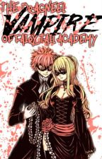 💓 The Dragneel Vampire of Fairy Tail Academy | Nalu Vampire AU 💓 by denby_alyssa