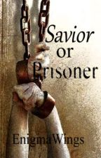 Savior or Prisoner (boyxboy) by EnigmaWings