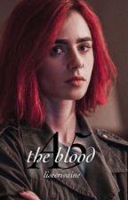   I  Le remède mortel A5 : THE BLOOD  by Nowheregirlll