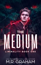 The Medium (Liminality #1) by MRGraham