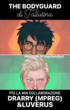 Drarry (MPREG) & Luverus ~ The Bodyguard  by desigual92