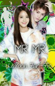 Mr. Mr. (LuYoon tagalog fan-fic) by louizellie